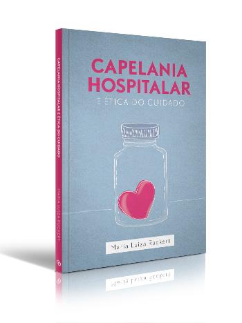 Capelania Hospitalar e a Ética do Cuidado