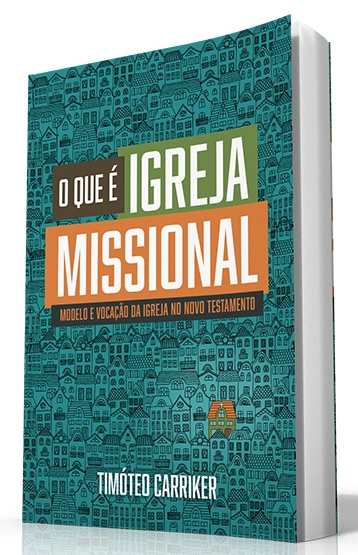 O Que é Igreja Missional